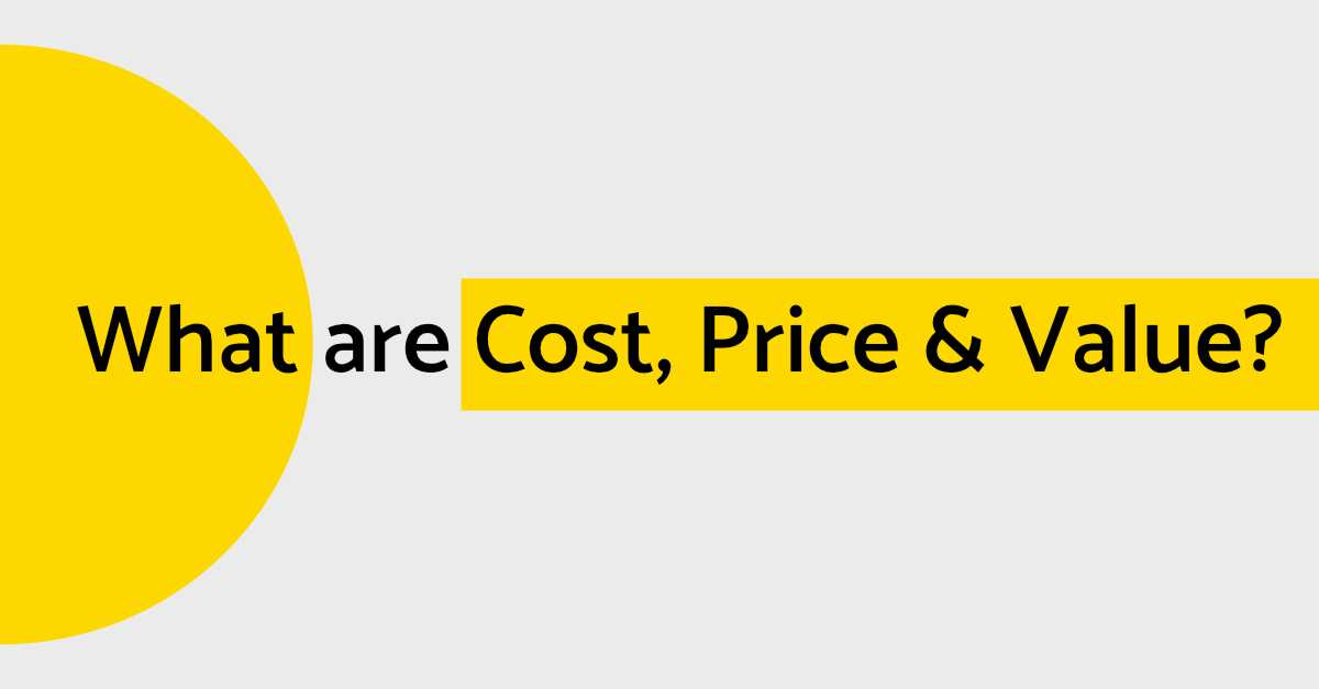 Cover image for What are Cost, Price & Value?